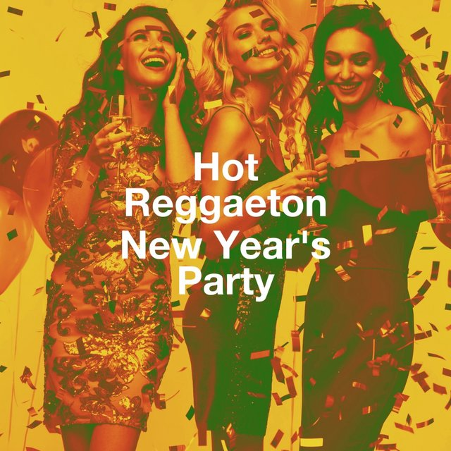 Hot Reggaeton New Year'S Party