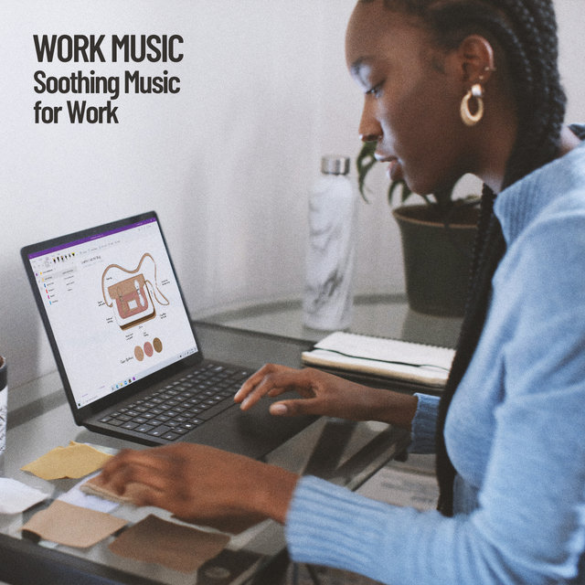 Work Music: Soothing Music for Work