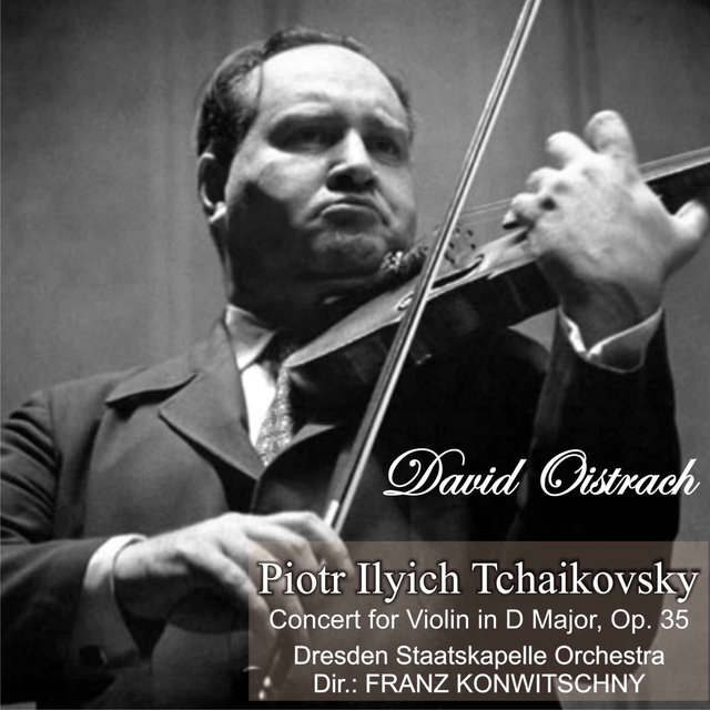 Piotr Ilyich Tchaikovsky: Concert for Violin in D Major, Op. 35