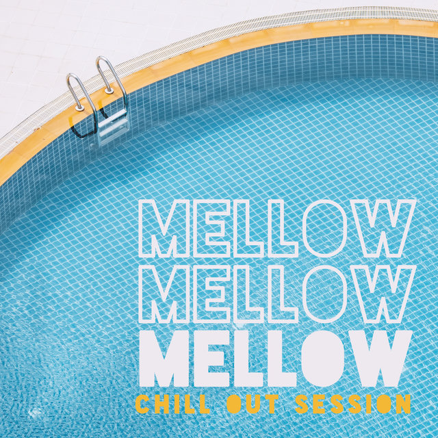 Mellow Chill Out Session - Deep Relaxation, Rest, Lounge Chillout, Music Zone, Ambient Chill, Reduce Stress