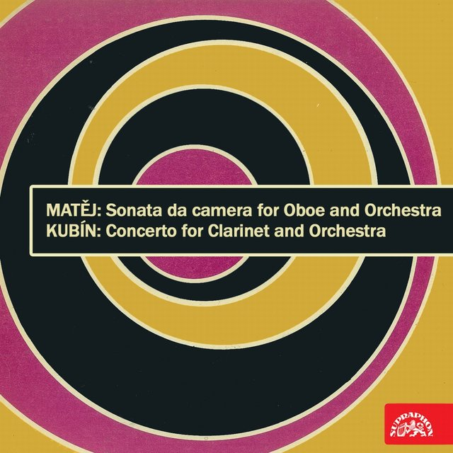 Matěj: Sonata da camera for Oboe and Orchestra - Kubín: Clarinet Concerto