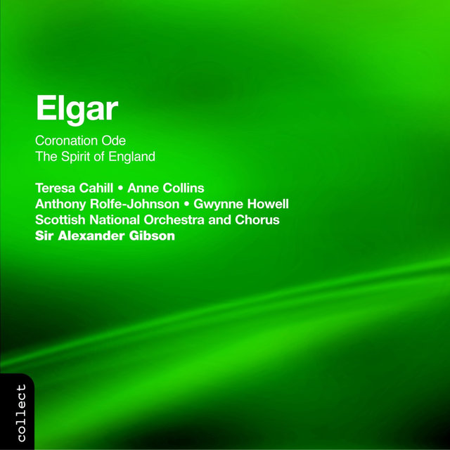 Elgar: Coronation Ode / The Spirit of England