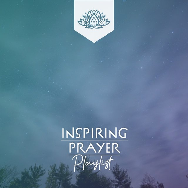 Inspiring Prayer Playlist