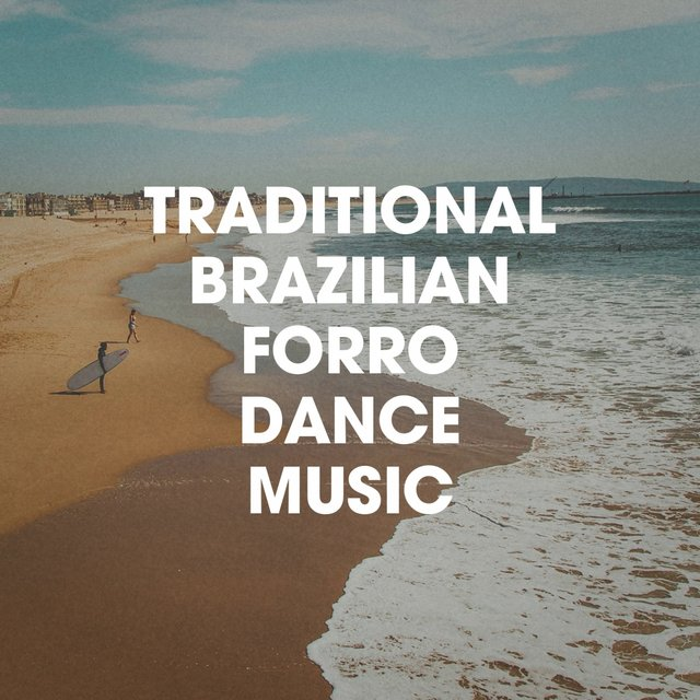Traditional Brazilian Forro Dance Music