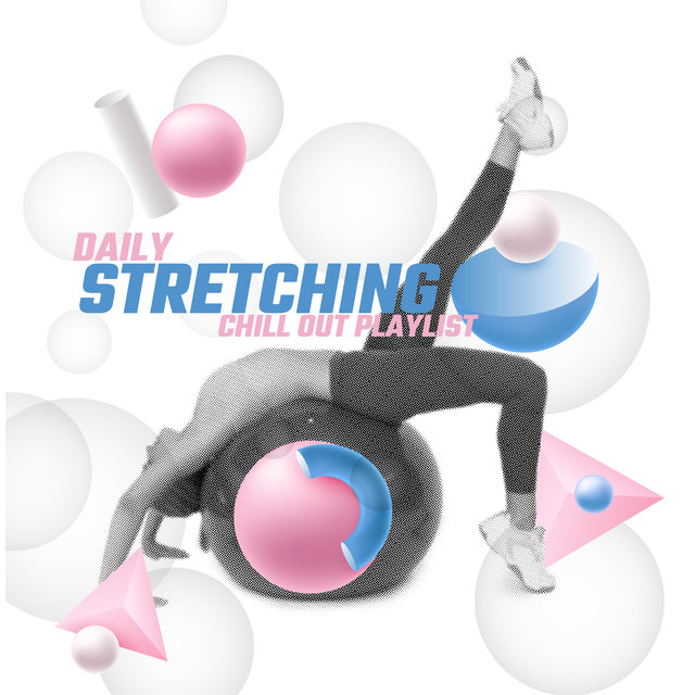 Daily Stretching Chill Out Playlist