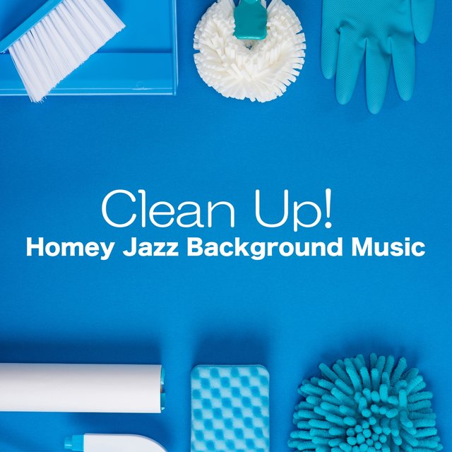 Clean up! Homey Jazz Background Music