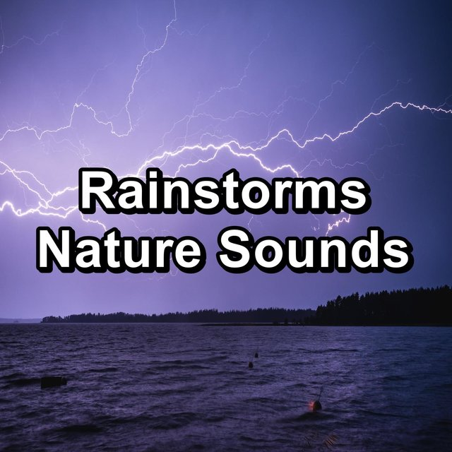 Rainstorms Nature Sounds