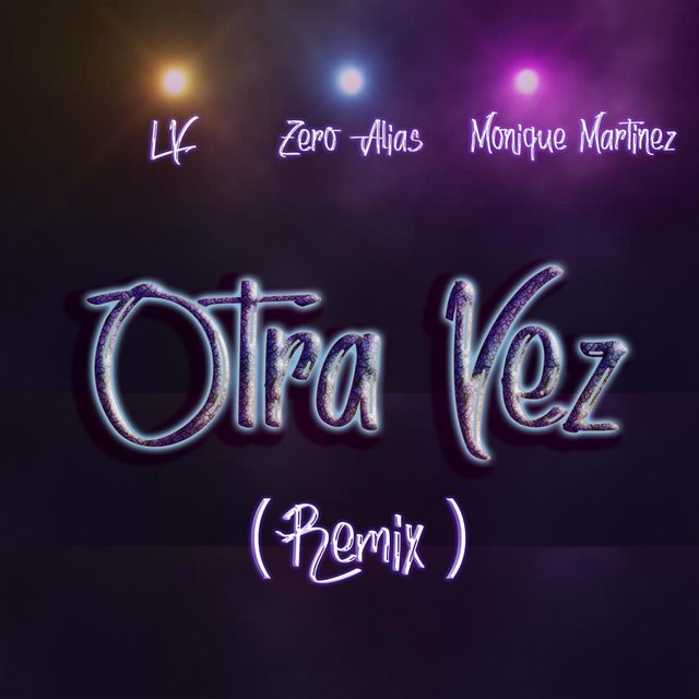 Otra Vez (feat. Zero Alias & Monique Martinez)