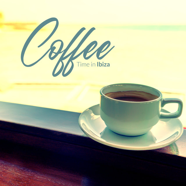Coffee Time in Ibiza – Chill Out Music 2020, Deep Rest, Holiday Vibes