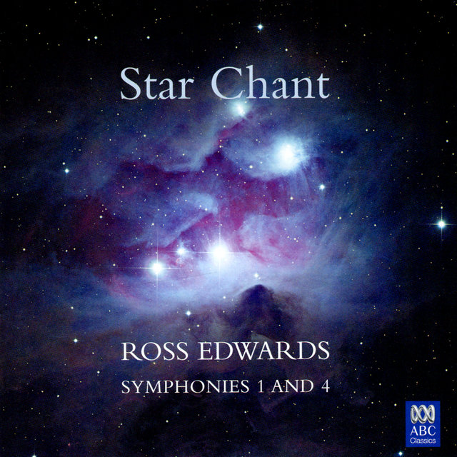 Star Chant: Ross Edwards – Symphonies 1 And 4