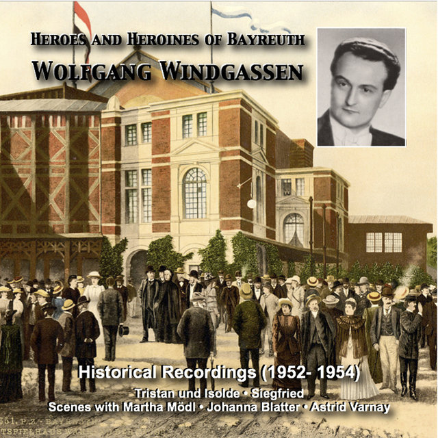 Heroes and Heroines of Bayreuth: Wolfgang Windgassen (1952, 1954)