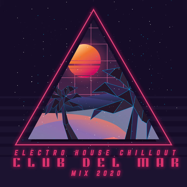Electro House Chillout Club del Mar Mix 2020