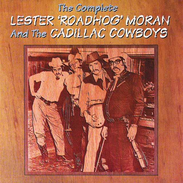 The Complete Lester Roadhog Moran And The Cadillac Cowboys