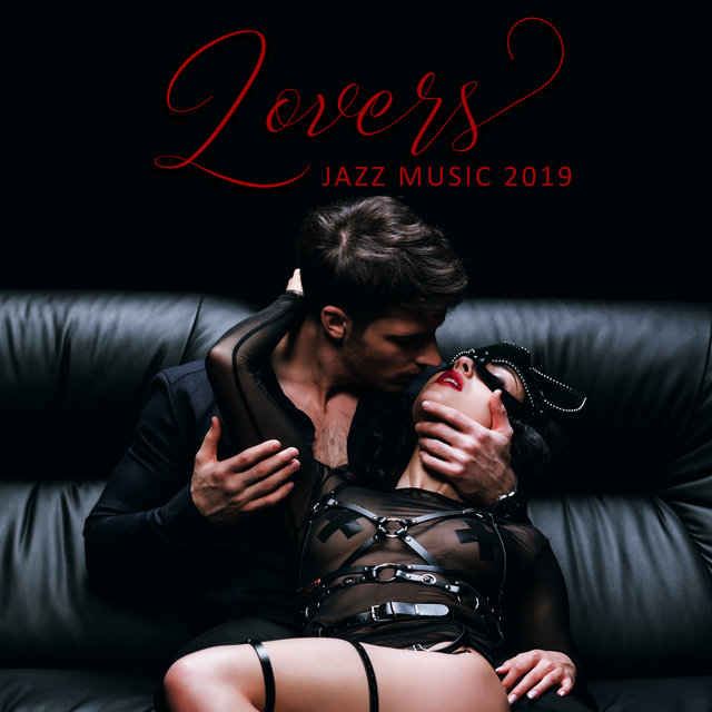 Lovers Jazz Music 2019: Instrumental  Romantic Jazz Melodies