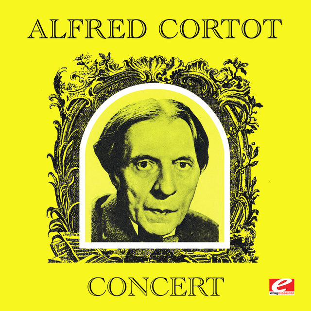Alfred Cortot Concert (Digitally Remastered)
