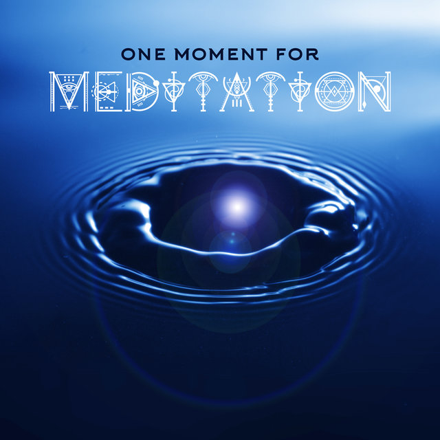 One Moment for Meditation: Deep Relaxing Echo of Nature, 15 Songs for Yoga Exercises & Tranquility Meditation