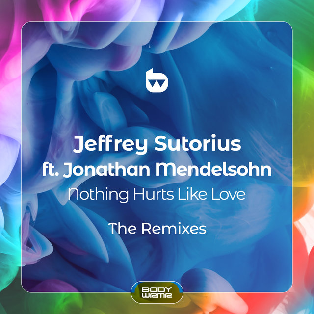 Nothing Hurts Like Love (The Remixes)