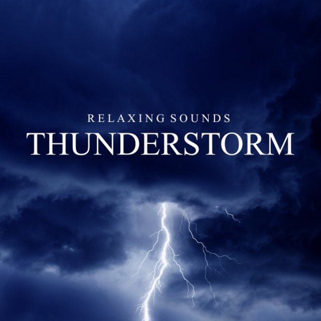 Relaxing Sounds: Thunderstorm