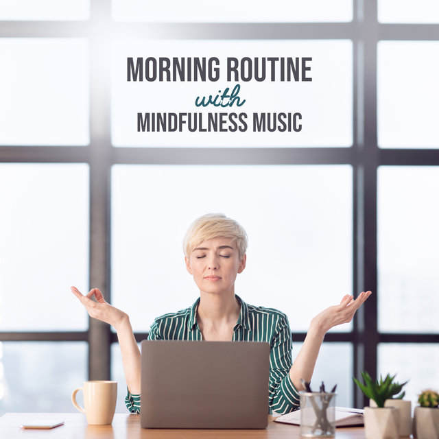Morning Routine with Mindfulness Music
