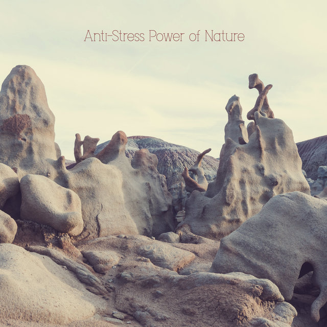 Anti-Stress Power of Nature - Calming Sounds of Nature and Piano That Reduce Anxiety, Positive Thinking, Peace & Relaxation, Harmony of Senses, Deep Rest