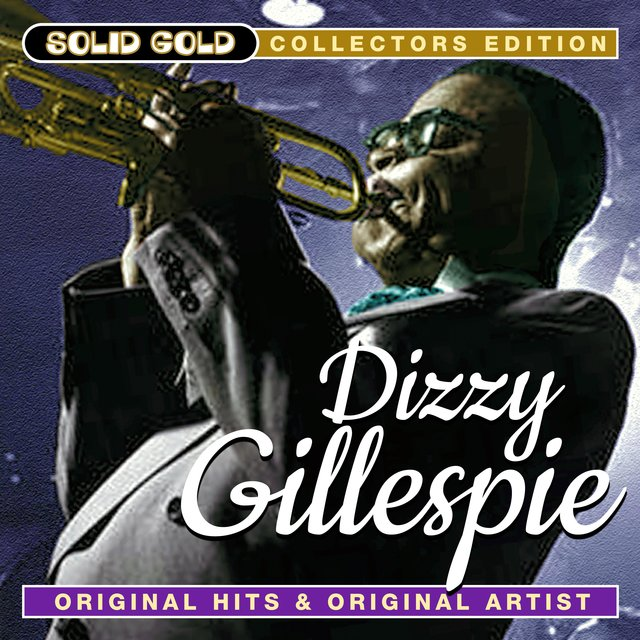 Solid Gold Dizzy Gillespie