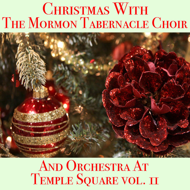 Christmas With The Mormon Tabernacle Choir And Orchestra At Temple Square vol. 2