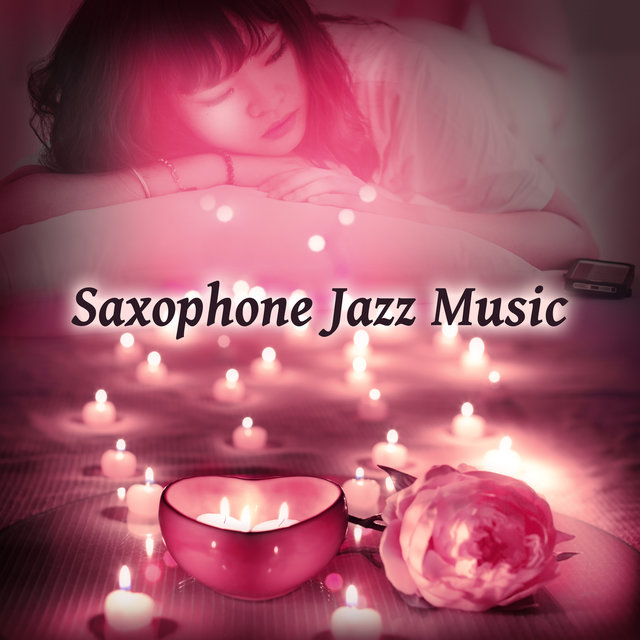 Saxophone Jazz Music – Relaxing Sounds, Stress Relief, Saxophone Relaxation, Easy Listening