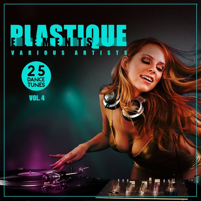 Plastique Elements, Vol. 4 (25 Dance Tunes)