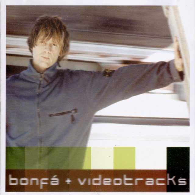 Bonfá + Videotracks