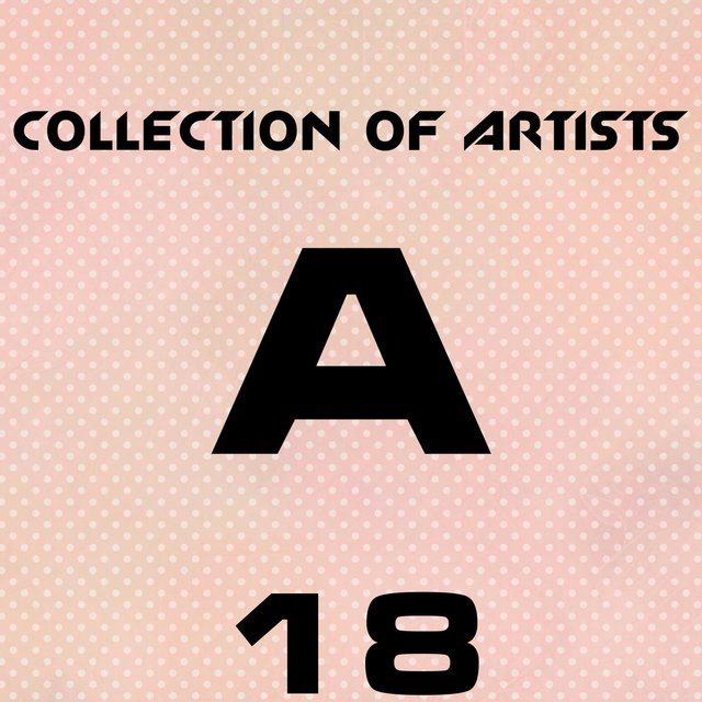 Collection Of Artists A, Vol. 18