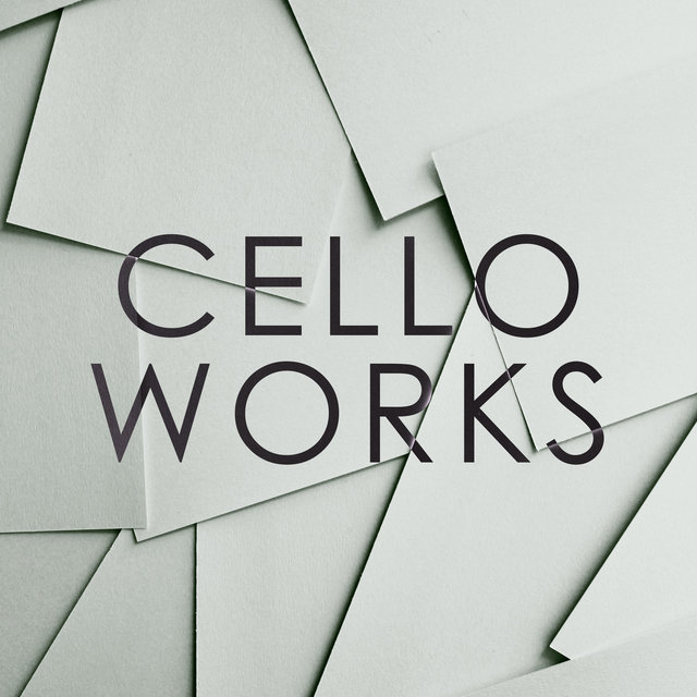 Cello Works
