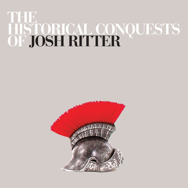 Cover art for album The Historical Conquests of Josh Ritter by Josh Ritter