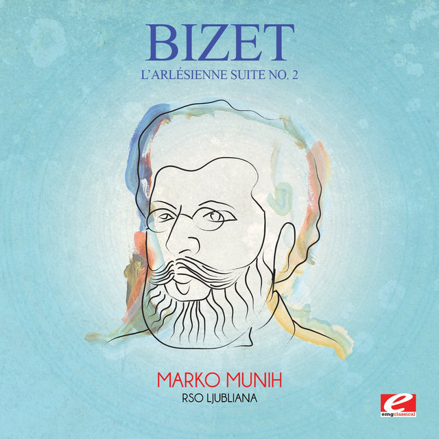 Bizet: L'arlésienne Suite No. 2 (Incomplete) [Digitally Remastered]