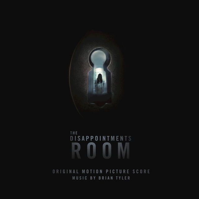 The Disappointments Room (Original Motion Picture Score)