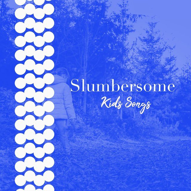 Slumbersome Kids Songs