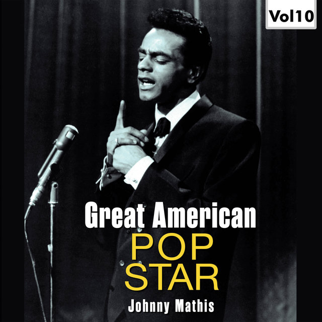 Great American Pop Stars - Johnny Mathis, Vol.10