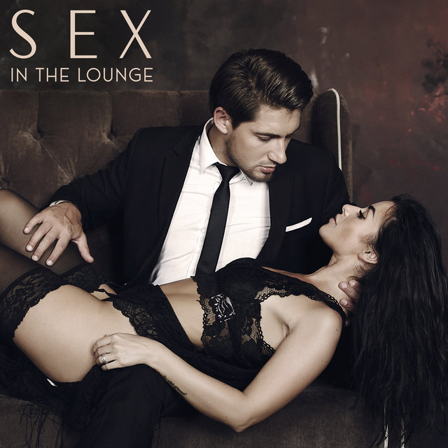 Sex In The Lounge: Erotic Lounge Music Compilation