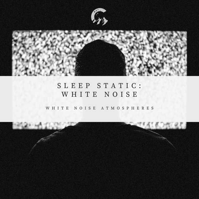 Sleep Static: White Noise