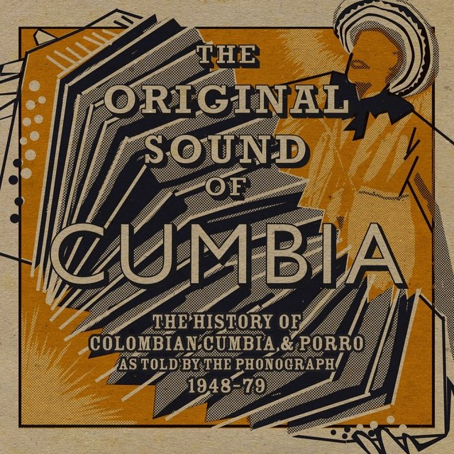 Soundway Presents: The Original Sound of Cumbia