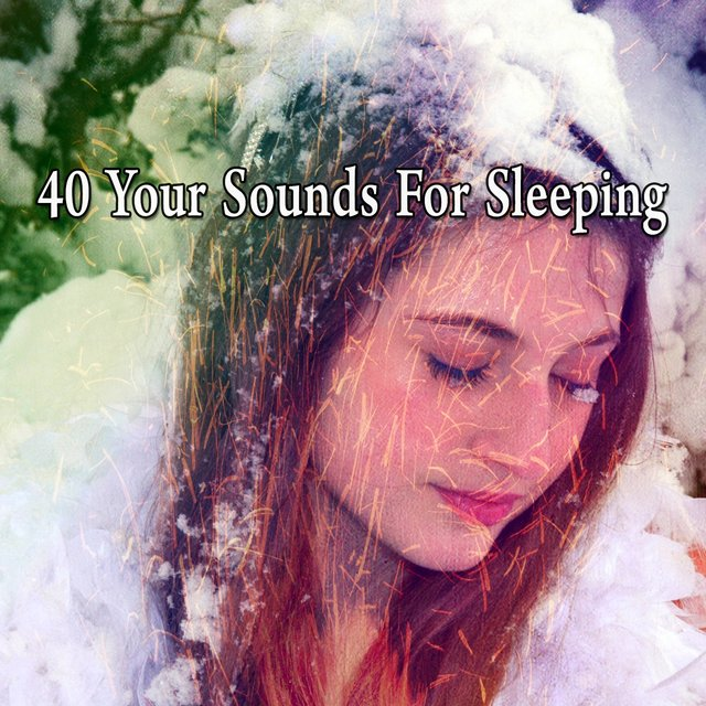 40 Your Sounds for Sleeping