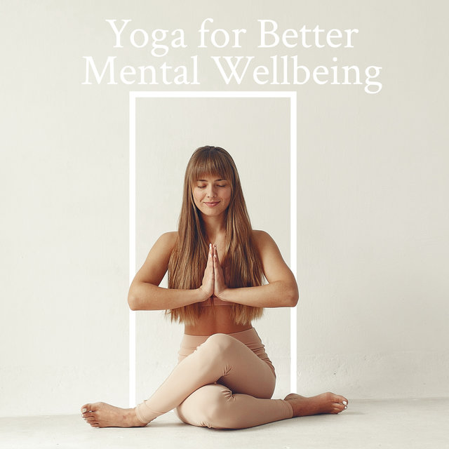 Yoga for Better Mental Wellbeing
