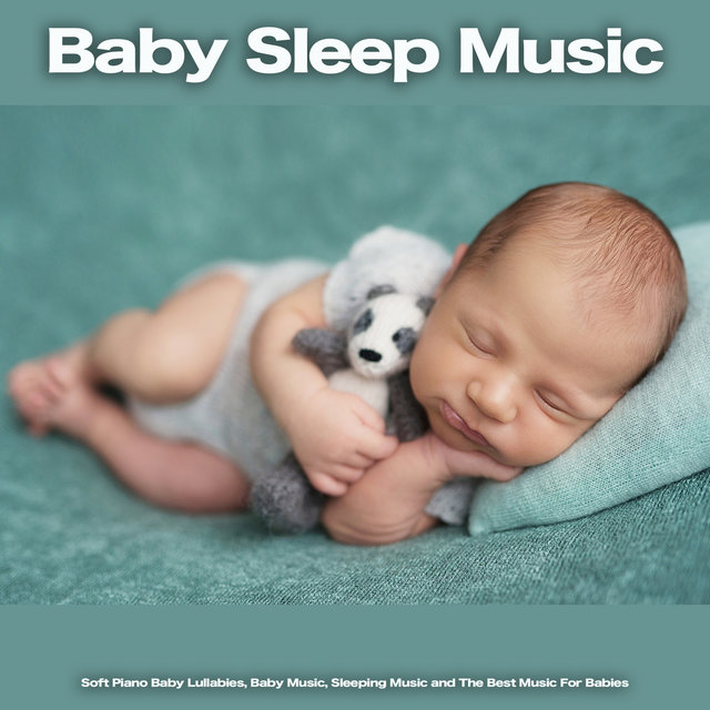 Baby Sleep Music: Soft Piano Baby Lullabies, Baby Music, Sleeping Music and The Best Music For Babies