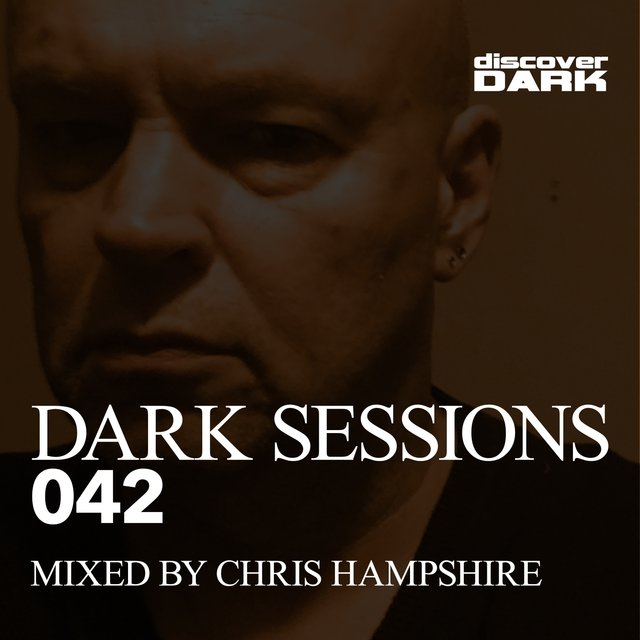 Dark Sessions 042 (Mixed by Chris Hampshire)