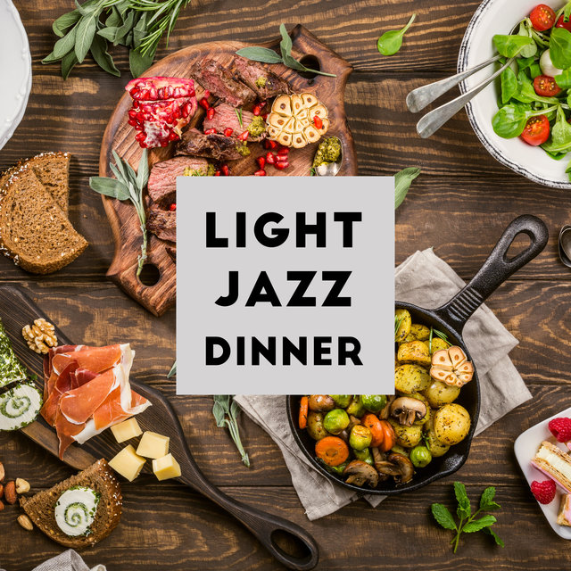 Light Jazz Dinner - Instrumental Jazz Collection Perfect for Cooking