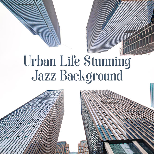 Urban Life: Stunning Jazz Background
