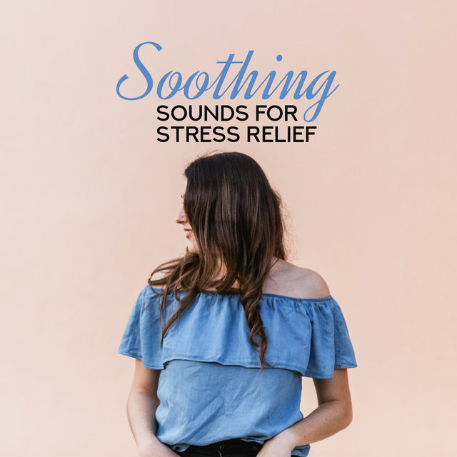 Soothing Sounds for Stress Relief: New Age Instrumental Music for Relaxation, The Gentle Melodies of Piano, Violin and Saxophone