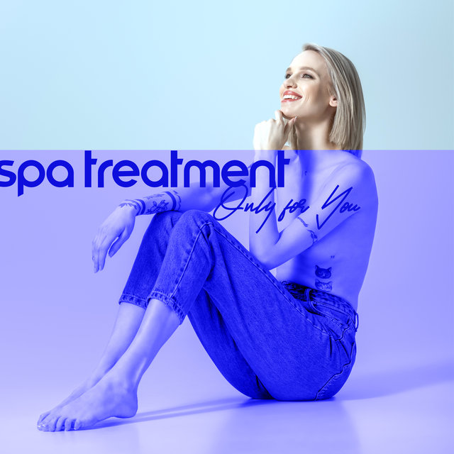 Spa Treatment Only for You - Collection of Wonderfully Relaxing Sounds of Nature Dedicated to Spa and Wellness Salons, Massage Time, Revitalize, Wellness Oasis