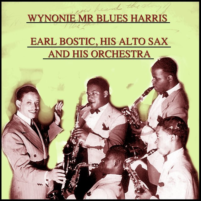 Wynonie Mr Blues Harris / Earl Bostic, His Alto Sax and His Orchestra