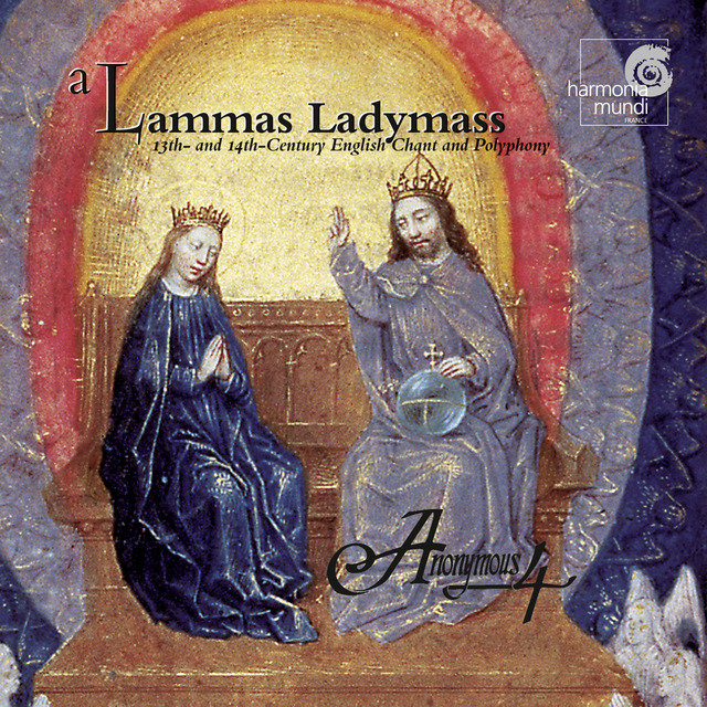 A Lammas Ladymass - 13th and 14th Century English Chant and Polyphony