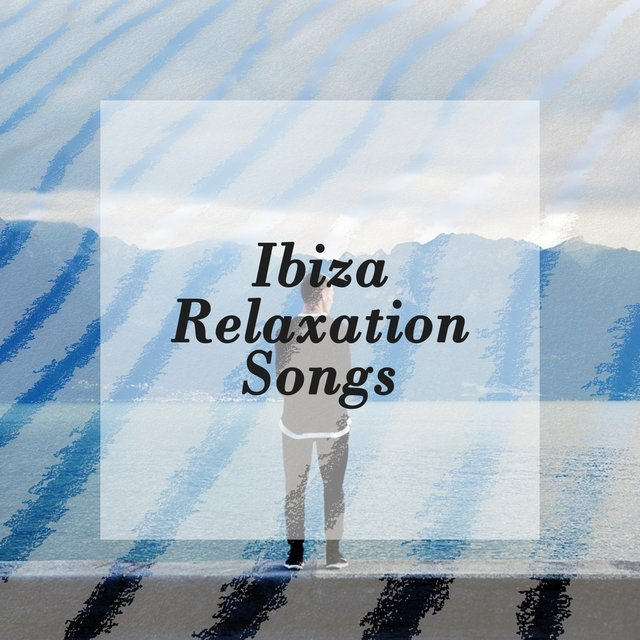 2020 Ibiza Relaxation Songs